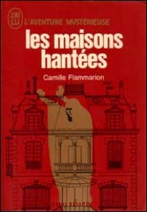 FLAMMARION Camille Les maisons hantees JL AM Archives BIDARD.jpg (48119 octets)