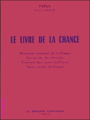 PAPUS Le livre de la Chance DIFFUSION SCIENTIFIQUE Archives BIDARD.jpg (28613 octets)