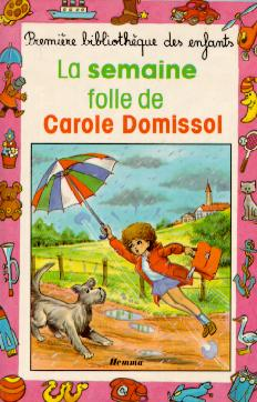 Archives BIDARD - Anne ROCARD : La  semaine folle de Carole Domissol - Collection Mini Club des Editions Hemma